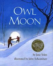 Owl Moon by Jane Yolen, illustrate by John Schoenherr, 1987