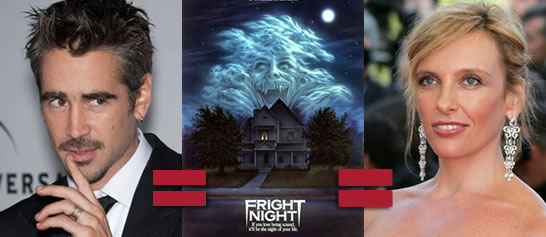 Colin Farrell and Toni Collette have joined the cast of Fright Night
